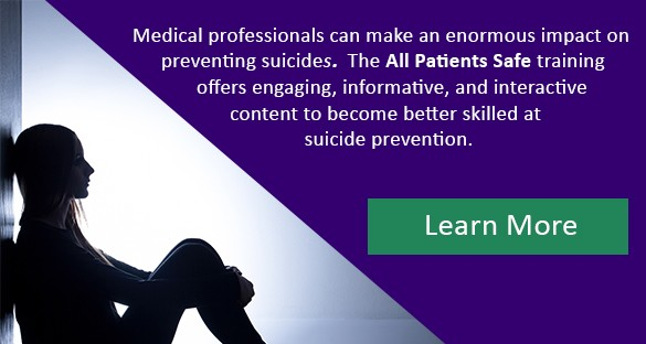 All Patients Safe: Suicide Prevention Training for Medical Professionals